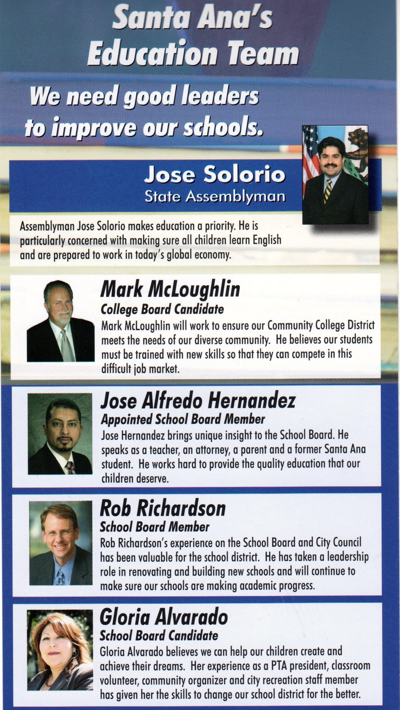 """We need good leaders to improve our schools,"" states Assemblyman Jose Solorio's new door hanger.  OK, I'll buy that – but then he goes on to endorse two complete failures […]"
