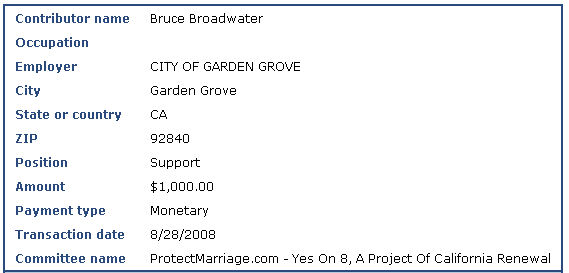 UPDATE: Matt/Jubal Cunningham, over at the Red-faced County Blog has proven my point by writing a disgusting post thanking Broadwater for supporting Yes on 8. Garden Grove Councilman Bruce Broadwater, […]