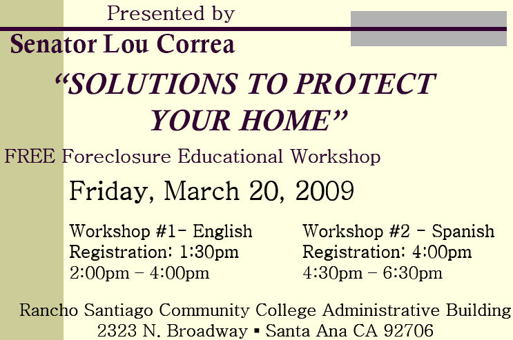 State Senator Lou Correa is rolling up his sleeves and putting on a pair of workshops to help his constituents avoid the foreclosure of their homes. One workshop will be […]