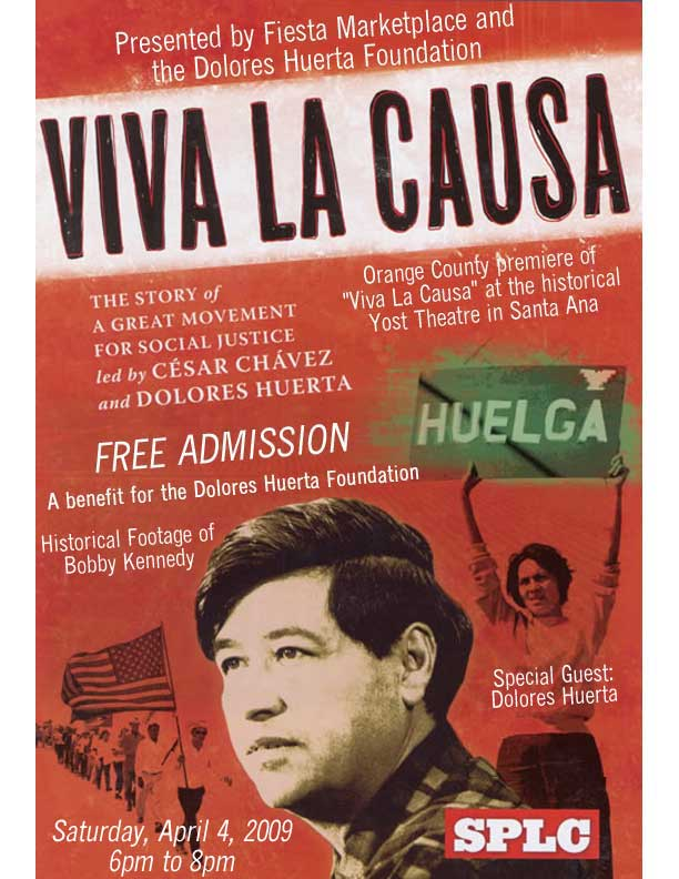 """ORANGE COUNTY PREMIERE OF """"VIVA LA CAUSA"""" A Southern Poverty Law Center Teaching Tolerance Film Contact: Ross Romero FOR IMMEDIATE RELEASE Cell Phone: (714) 875-6842 DATE/TIME: Saturday April 4th, 2009, […]"""