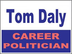 Tom Daly is a career politican