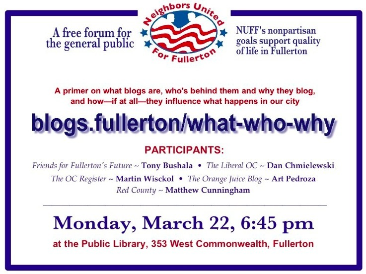 """The """"Neighbors United for Fullerton,"""" who are also known as """"NUFF"""" have invited a gaggle of Orange County political bloggers to participate in a moderated forum regarding what blogs are. […]"""