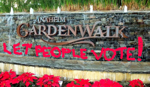 Anaheim GardenWalk -- with Let People Vote! added