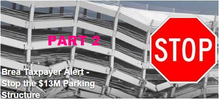 """If Brea's taxpayer-funded parking structure passes, it will mean the end of the City's """"560 fund"""" reserve for environmental preservation.  Please don't pretend that it won't."""