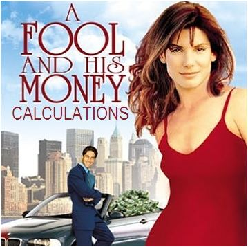 Fool and His Money Calculations
