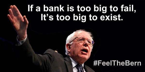 Bernie - Too Big to Fail