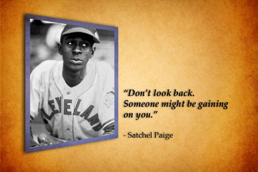 In Anaheim, SD-29, and other places, the wisdom of Satchel Paige rings loud and clear today.